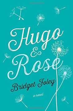 Hugo & Rose by Bridget Foley, a novel. Rose is disappointed with her life, though she has no reason to be - she has a beautiful family and a perfectly nice house in the suburbs. But to Rose, this ordinary life feels overshadowed by her other life - the one she leads every night in her dreams.