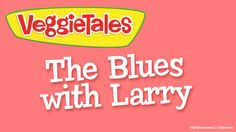 VeggieTales: The Blues with Larry - Silly Song