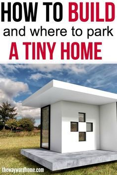 Building a tiny home isn't always easy. Check out these tips on how to build and where to park a tiny house, whether its on a foundation or a tiny house on wheels.