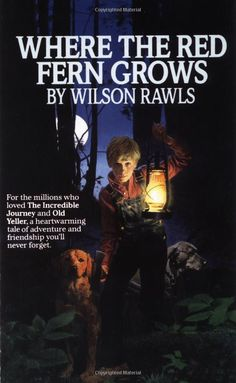 Where the Red Fern Grows - Mr. Willis read this book to our class when I was in fifth grade. I loved it so much, I went out and bought my own copy so I could read ahead and see how it ended. I bawled. One of the greatest books ever written.