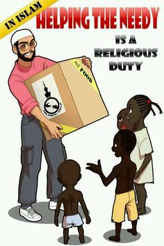 Helping the needy is a religious duty. Islam.
