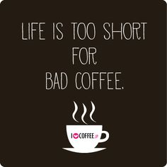Life is too short for bad coffee! That's why we love to brew the best! #Coffee #Quotes #MrCoffee