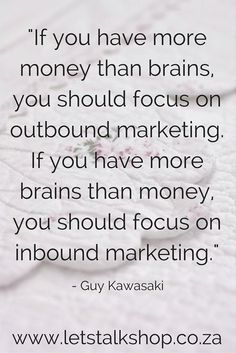 What are you doing to work on you inbound marketing? Instead of the old outbound marketing methods of buying ads, inbound marketing focuses on creating quality that pulls people toward your company and product, where they naturally want to be www,letstalkshop.co.za