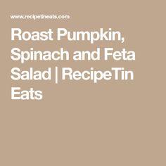 Roast Pumpkin, Spinach and Feta Salad | RecipeTin Eats