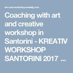 Coaching with art and creative workshop in Santorini  - KREATIV WORKSHOP SANTORINI 2017  COACHING MIT KUNST DIE KREATIVE KRAFT DER 4 ELEMENTE