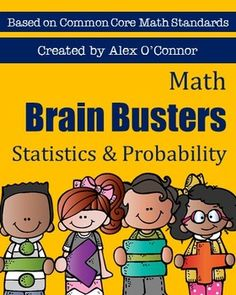 Math Brain Busters - Statistics and Probability! Includes 105 problems aligned to the Statistics and Probability common core standard for 6th grade math. Comes with 21 cards that are easy to print, cut, hole punch, and clip together for students to use! Each card includes 5 problems. Topics include finding the mean, median, mode, and range!