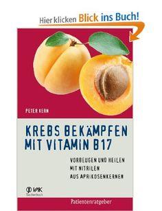 Krebs bekämpfen mit Vitamin B17 | Erfolgsebook - Spannend, unterhaltsam und überraschend ...