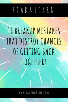 16 Breakup Mistakes That Destroy Chances of Getting Back Together