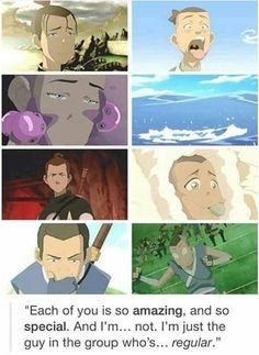 But Sokka.... You missed the point. You're my favorite because you're regular in your own aspects and hence special.