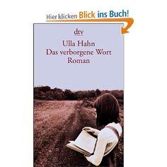 Ulla Hahn: Das verborgene Wort   http://www.amazon.de/Das-verborgene-Wort-Ulla-Hahn/dp/342313089X/ref=sr_1_2?s=books=UTF8=1333034638=1-2