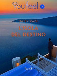 """ROMANCE NON-STOP: RECENSIONE """"L'ISOLA DEL DESTINO"""" di Daisy Raisi"""