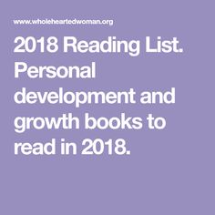 2018 Reading List. Personal development and growth books to read in 2018.