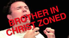 Brother in Christ-Zoned