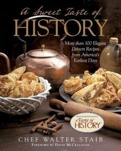A SWEET TASTE OF HISTORY - WALTER STAIB (HARDCOVER) Need this for my brother, he loves this chef:)
