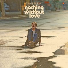 """Nate Ruess """"Nothing Without Love"""" single artwork"""