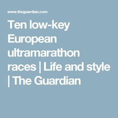 Ten low-key European ultramarathon races
