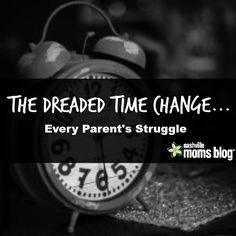 The Dreaded Time Change…Every Parent's Struggle | Nashville Moms Blog