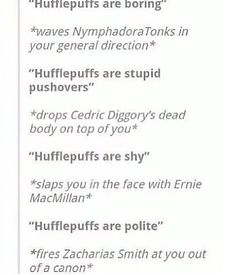 Seriously though! PEOPLE UNDER ESTIMATE HUFFLEPUFFS! LIKE LOOK AT NEWT FREAKING SCAMANDER!! HE.WAS. A. HUFFLEPUFF!