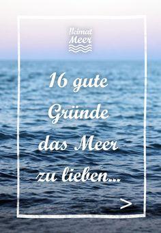 16 gute Gründe das Meer zu lieben... >