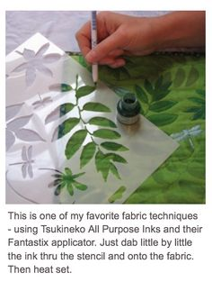 TECHNIQUE, Fabric Painting - dab Tsukineko inks per their Fantastix applicators through the desired stencil, then heat set / via thecraftersworkshop.com