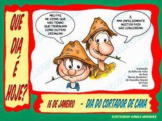 """DATAS COMEMORATIVAS - 16 DE JANEIRO  SÉRIE """"QUE DIA É HOJE?"""" 51 - 16 de Janeiro - Dia o Cortador de Cana.  Instituído pela Lei nº 4.188, de 17 de agosto de 1984, a data é vista como uma oportunidade para que as pessoas possam conhecer e valorizar esta atividade e aqueles que nela lidam."""