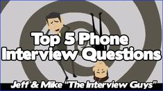 Jeff And Mike The Interview Guys Teach You Exactly How To Handle Dreaded Phone