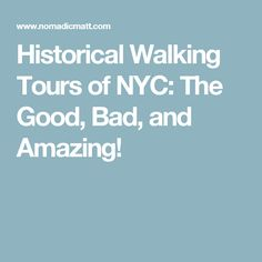Historical Walking Tours of NYC: The Good, Bad, and Amazing!