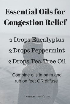 Essential Oils For Congestion http://www.alesstoxiclife.com/health/essential-oil-uses/