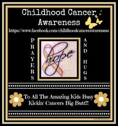 Childhood Cancer Awareness...Created By: Stacey Reich. WE are so proud of you Destiny!!! Kicking cancer's butt everyday! Osteosarcoma does NOT define you! You are our hero!!!