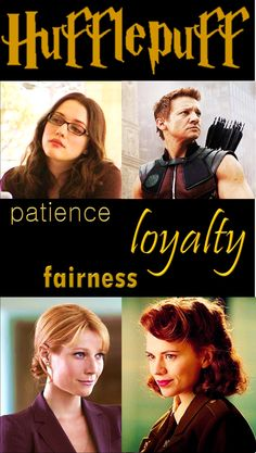 Hufflepuff - Darcy Lewis, Clint Barton (Hawkeye), Pepper Potts, S.H.I.E.L.D. Agent Peggy Carter. Agent Carter was a hatstall between Gryffindor and Hufflepuff.