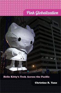 Christine R. Yano - Pink Globalization: Hello Kitty's Trek Across the Pacific  http://www.dukeupress.edu/Catalog/ViewProduct.php?productid=49505