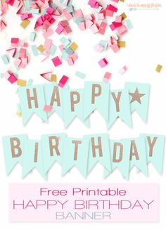 Free Printable Happy Birthday Banner | Large party banner ready to print and hang. The glittery letters are embedded, so no mess! | Instant Download