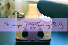Organizing a nursing caddy