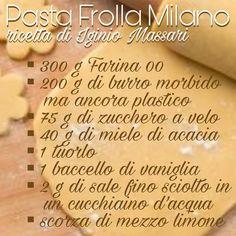 Pasta Frolla Milano - Ricetta Iginio Massari Italian Cookies, Italian Desserts, Italian Recipes, Amaretti Cookies, Biscotti Cookies, Plum Cake, Pastry Shop, Bread And Pastries, Happy Foods