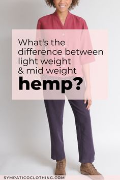 What is the difference between Light Weight and Mid Weight hemp Tencel clothing? They both have their specific advantages, but they share a lot of advantages too. Learn more on Sympatico Clothing's blog. Ethical Clothing, Ethical Fashion, Fashion Moda, Different, Hemp, Classy, Clothes, Blog, Tutorials