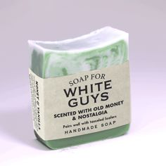 Soap for White Guys   ''Remember back when you were the shiznit?  Just ask anyone who's ever seen Mad Men: white guys used to rule. That's why we've delicately scented this Soap for White Guys with old money and vanilla fragrances. If you can't get respect on the street anymore, at least you can reminisce about it in the privacy of your own home. So put on some Frank Sinatra, carefully roll up those sleeves, and lather up!''
