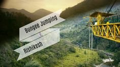 Feel The Thrilling Experience Of Bungee Jumping In Rishikesh Haridwar, Bungee Jumping, Dehradun, Rishikesh, Rafting, Attraction, Feather, Spirituality, India
