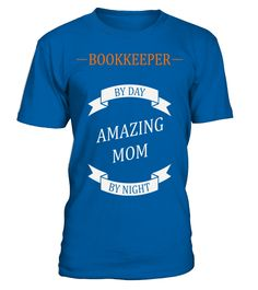 Bookkeeper by day amazing mom by night T Shirt  #birthday #november #shirt #gift #ideas #photo #image #gift #bookkeeper #librarian