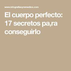 El cuerpo perfecto: 17 secretos pa,ra conseguirlo