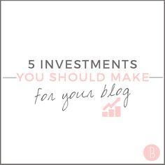 Everyone likes free stuff, but when it comes to your blog, here are the five investments you should make sooner rather than later!