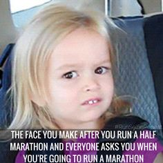 Half Marathoners, you all know this face.