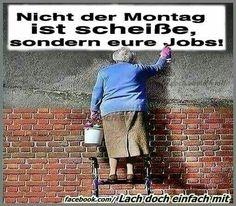 Nicht der Montag ist scheiße, sondern eure Jobs!