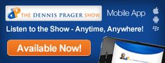 The Dennis Prager Show   This is a great article.