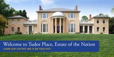 Tudor Place | Historic House & Garden Georgetown. Built by Martha Washingtons granddaughter $10 adult