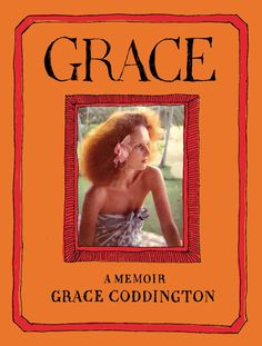 Amazon.com: Grace: A Memoir (9780812993356): Grace Coddington: Books