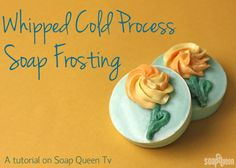 Soap Queen Video Tutorial on Making Whipped Cold Process Soap Frosting