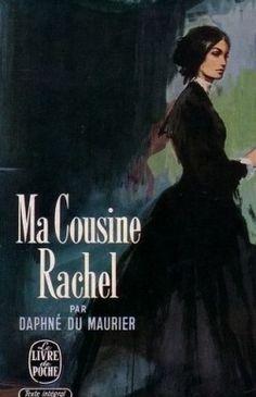 Ma cousine Rachel-Daphné Du Maurier