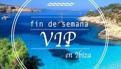 Fin de semana VIP en Ibiza: dónde ir, restaurantes, playas, clubs