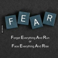 Fear.. it depends on how you think about it.