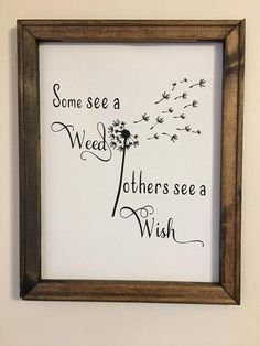 Farmhouse Canvas Sign - Some see a Weed others see a Wish Some see a weed, others seems the smoke Wood Crafts, Diy And Crafts, Arts And Crafts, Wood Projects, Craft Projects, Project Ideas, Craft Ideas, Diy Wood Signs, Pallet Signs